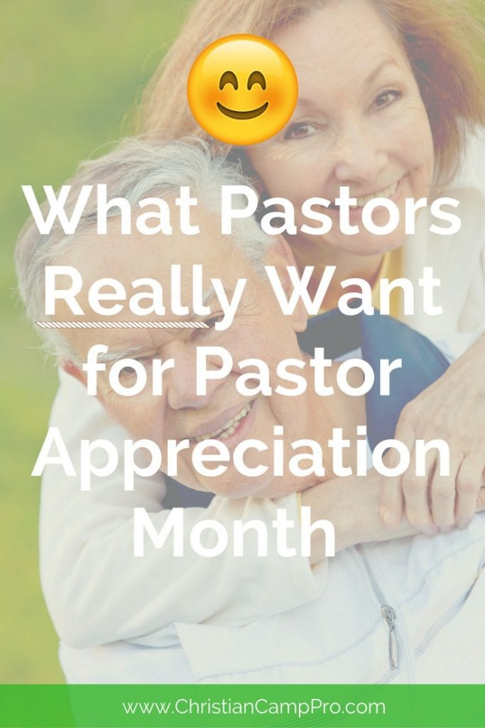 What Pastors Really Want For Pastor Appreciation Month
