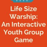Life Size Warship – Interactive Youth Group Game