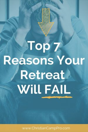reasons your retreat will fail