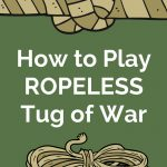 How to Play Ropeless Tug of War