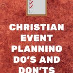 Christian Event Planning Do's and Don'ts
