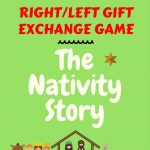 RIGHT/LEFT Gift Exchange Game – The Nativity Story