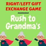 Rush to Grandma's A RIGHT/LEFT Game for Gift Exchanges