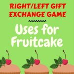 right left gift game fruitcake