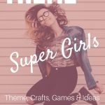 Super Girls: A Youth Camp Theme for The Gals