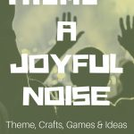 A Joyful Noise: A Complete Youth Camp Theme