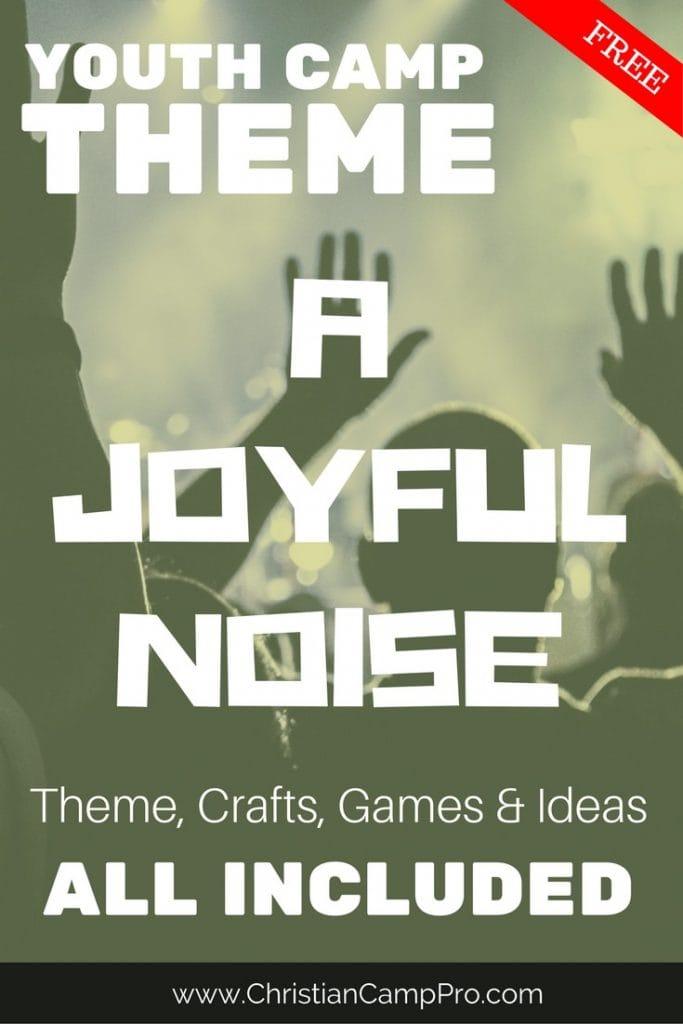 A Joyful Noise: A Complete Youth Camp Theme