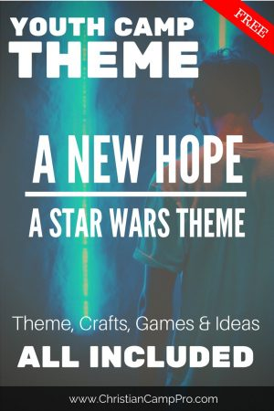 a new hope star wars youth camp theme