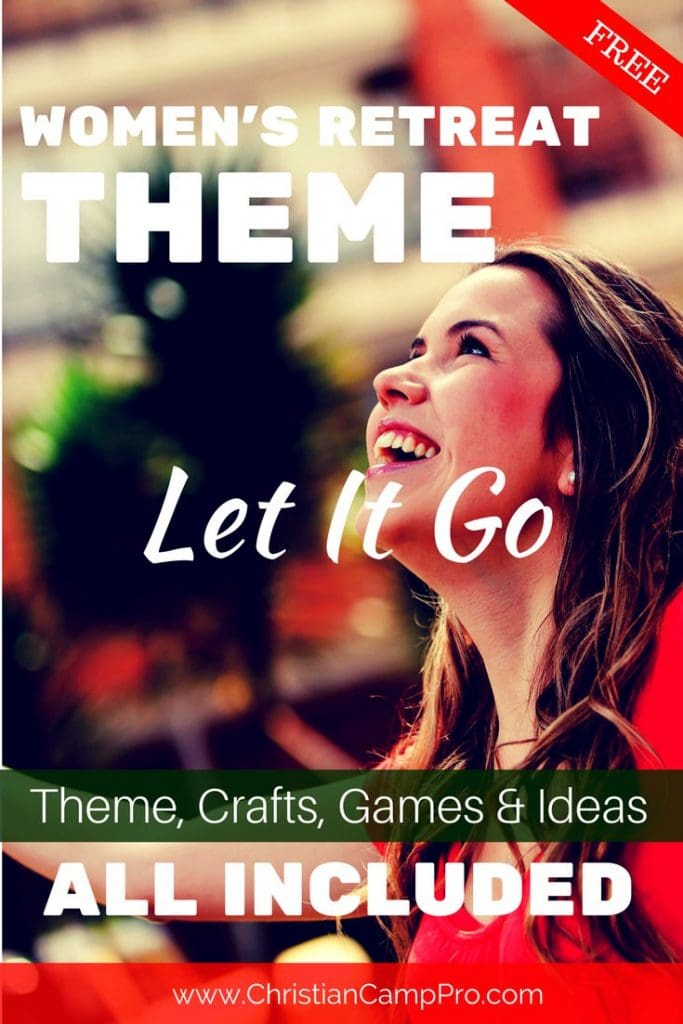 let it go Womens retreat theme