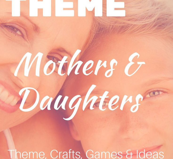 Mothers & Daughters: A Special Women's Retreat Theme