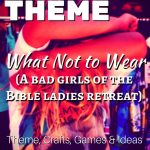 What Not to Wear – A Spiritual Mindset Ladies Retreat Theme