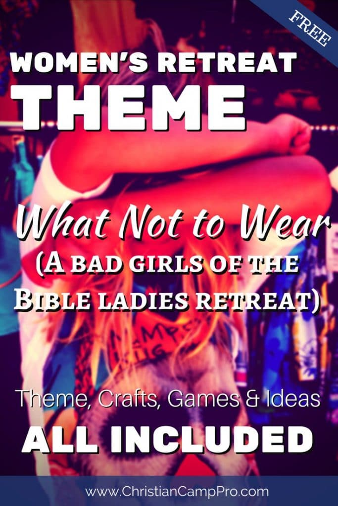 bad girls of the Bible Womens retreat theme