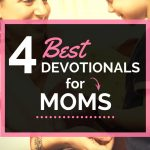 4 Best Devotionals For Moms