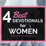 4 Best Devotionals for Women