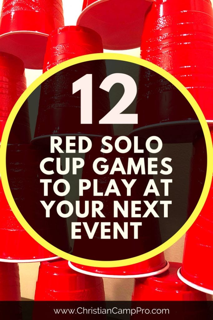 12 Red Solo Cup Games to Play at Your Next Event - Christian