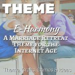 E-Harmony: A Marriage Retreat Theme for the Internet Age