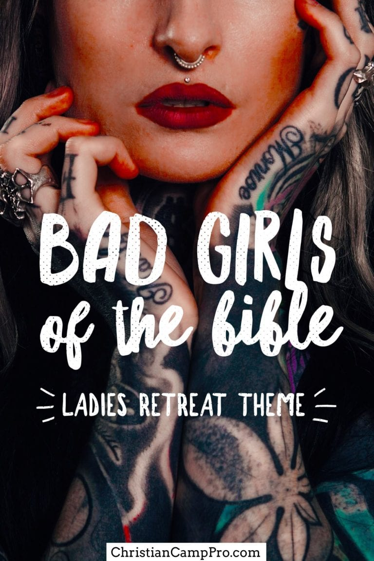 bad girls of the bible retreat theme
