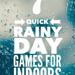 7 Quick Rainy Day Games for Indoors