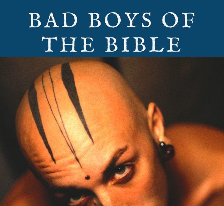 Bad Boys of the Bible – Complete Men's Retreat Theme