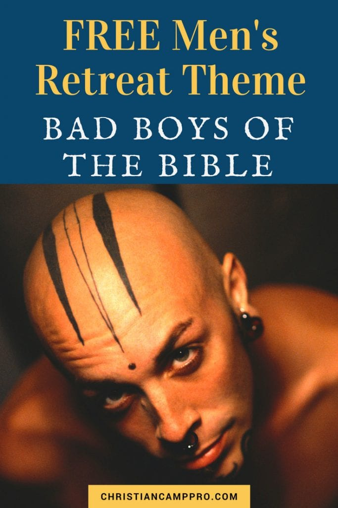 mens retreat theme bad boys of the bible