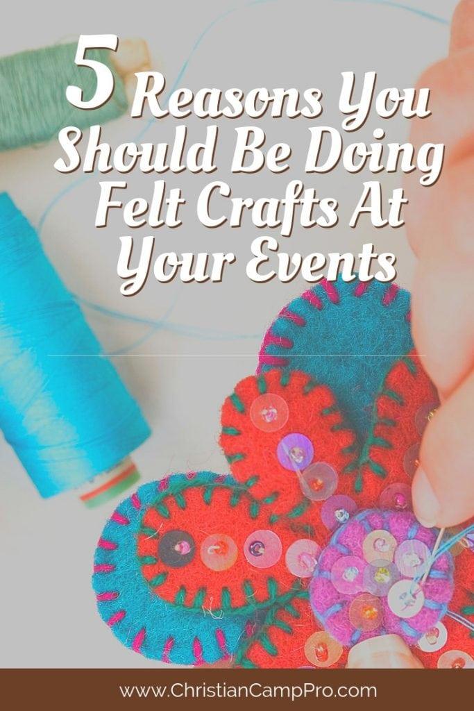 you should be doing felt crafts