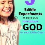 Edible Experiments to Help You Introduce God