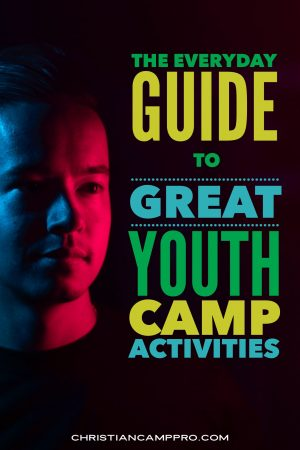 guide to great youth camp activities