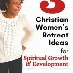 Womens Retreat Ideas for Spiritual Growth