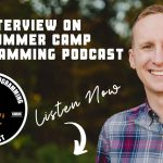My Interview on the Summer camp programming podcast