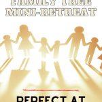 family tree mini-retreat