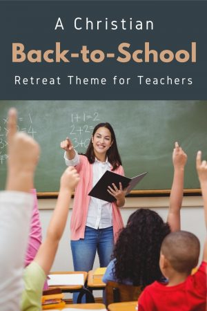 back-to-school retreat theme for teachers